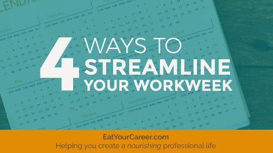 Streamline Your Workweek