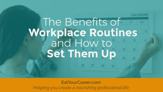 The Benefits of Workplace Routines