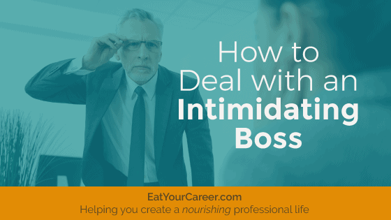 How to Deal with an Intimidating Boss