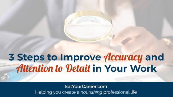 3 Steps to Improve Accuracy and Attention to Detail at Work
